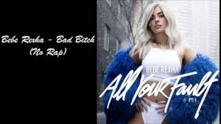 Bebe Rexha - Bad Bitch (No Rap, No Dolla $ign)