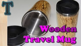 Woodturning Projects Make a Wooden Travel Mug