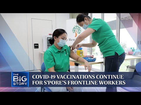 Covid-19 vaccinations continue for S'pore's frontline workers | THE BIG STORY thumbnail