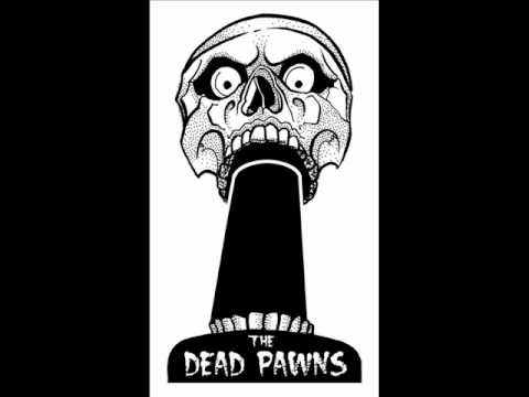 The Dead Pawns MONKEY BUSINESS