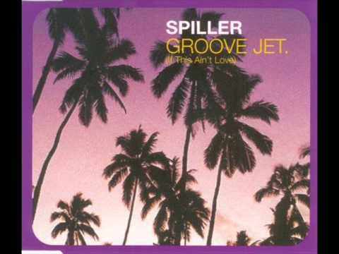 Spiller - Groove Jet (If This Ain't Love) (2000)