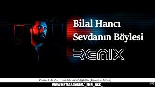 Bilal Hanci - Sevdanin Boylesi  Emre Remix  Resimi