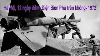Download lagu Hà Nội, 12 ngày đêm Điện Biên Phủ trên không - Linebacker II - 1972