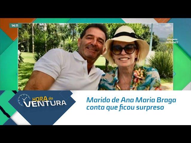 Marido de Ana Maria Braga conta que ficou surpreso ao saber da 'separação' pela internet