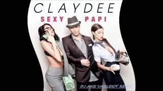 Claydee - Sexy Papi (Dj Akis Vasileioy Remix)