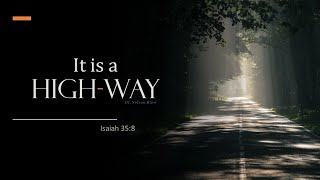 It is a High-Way: Church Services and Bible Class 11-22-2020