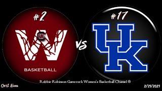 #2 Gamecock Women's Basketball vs. #17 Kentucky (2/21/21) - 21st Full Game of SC's 20-21 Season. HD
