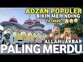 BARU! Adzan Paling Merdu, Irama Populer Asli INDO+62🇲🇨 Bikin Semua Ingin Cepet² Ke Masjid ماشاالله