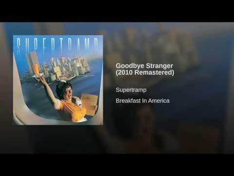 Goodbye Stranger (2010 Remastered)