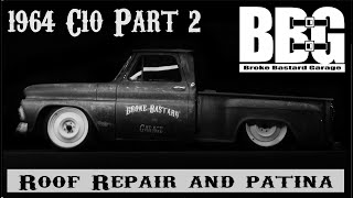 "1964 Chevy C-10 Rat Rod ""Roof repair and patina "" Part 2"