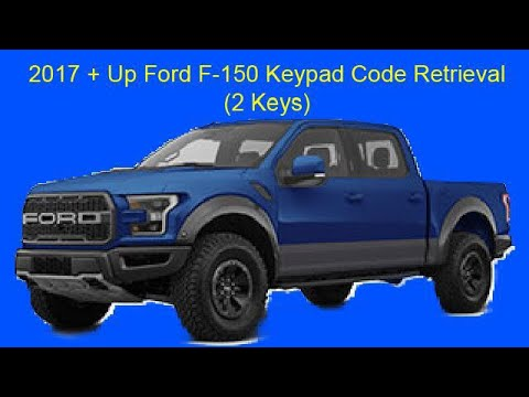 2017 Up Ford F 150 Keypad Code Retrieval Using Two Keys Youtube
