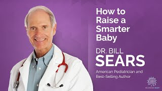 🔵 Dr. Bill Seąrs on How to Raise a Smarter Baby - #4
