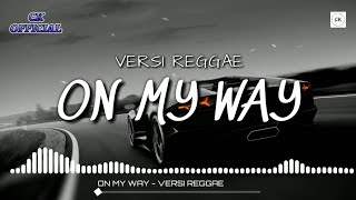 ON MY WAY VERSI REGGAE - SMVLL (LIRIK LAGU) OFFICIAL