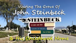 JOHN STEINBECK - Visiting His Childhood Home And Grave Site In Salinas, CA