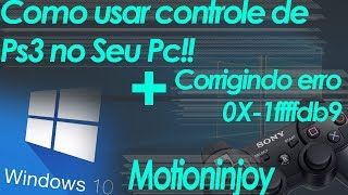 Como usar controle de Ps3 no pc Windows 10 sem erro 0X-1ffffdb9 - 2017 (MotioninJoy) - Totery