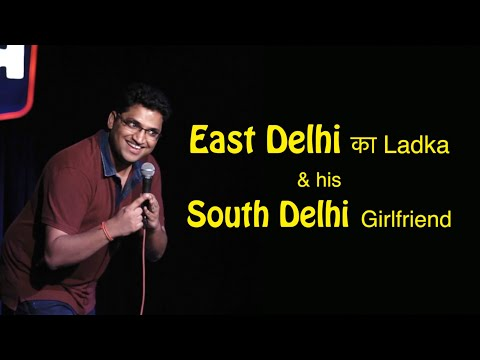 East Delhi ka ladka & his South Delhi girlfriend | Stand up comedy by Gaurav Gupta