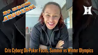 No Wrong Answers: Bellator's Cris Cyborg On Poker Faces, Summer vs Winter Olympics + Tidy Toilets!