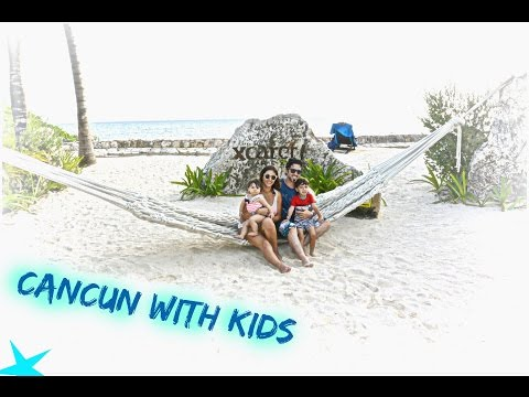 Cancun Family Trip 2015   Traveling With Kids
