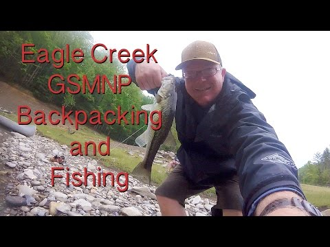 Backpacking And Fishing Eagle Creek And Lake Fontana.
