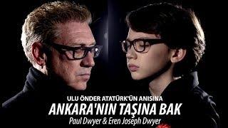 ANKARA'NIN TAŞINA BAK - Paul Dwyer & Eren Joseph Dwyer Yorumuyla
