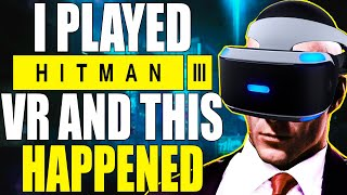 I played Hitman 3 VR and this happened