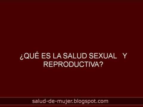 ¿Qué es la Salud Sexual y Reproductiva? - Salud-de-mujer.blogspot.com
