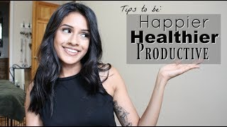 BE HAPPY HEALTHY PRODUCTIVE | SELF CARE TIPS