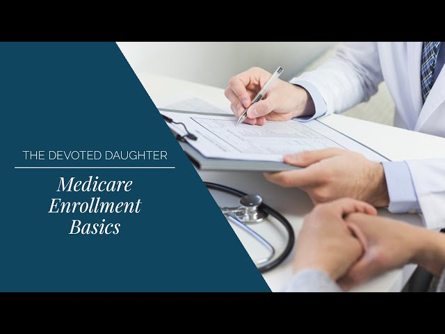 Medicare Basics You Should Know Before Open Enrollment