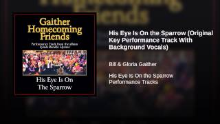 His Eye Is On the Sparrow (Original Key Performance Track With Background Vocals)