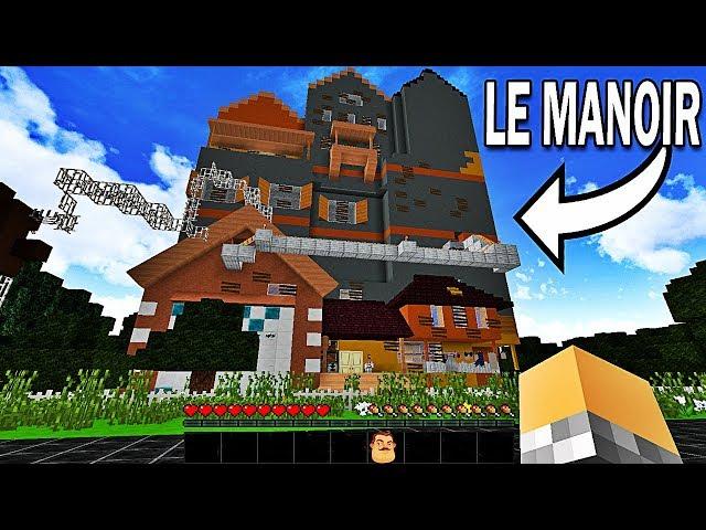 BIENVENUE DANS LE NOUVEAU MANOIR DE MON VOISIN ! | Hello Neighbor Minecraft