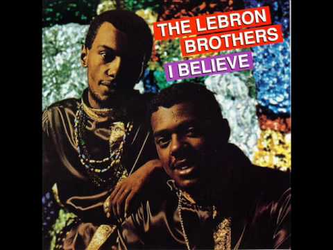 fe5bc97cf3b THE LEBRON BROTHERS - I believe. - YouTube