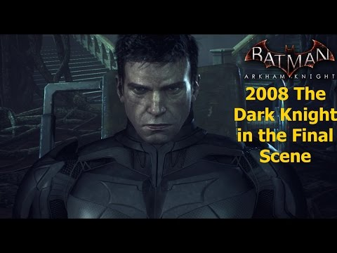 Batman Arkham Knight: 2008 The Dark Knight in the Final Scene