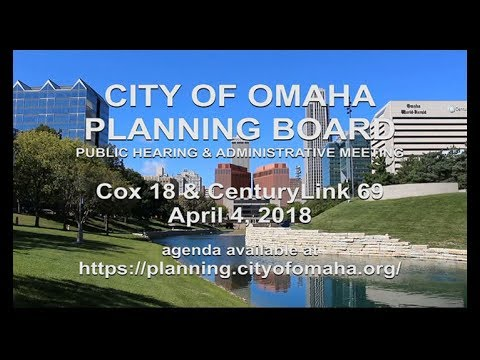 City of Omaha Planning Board Public Hearing and Administration April 4, 2018