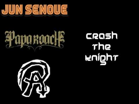 Papa Roach - Crash the Knight