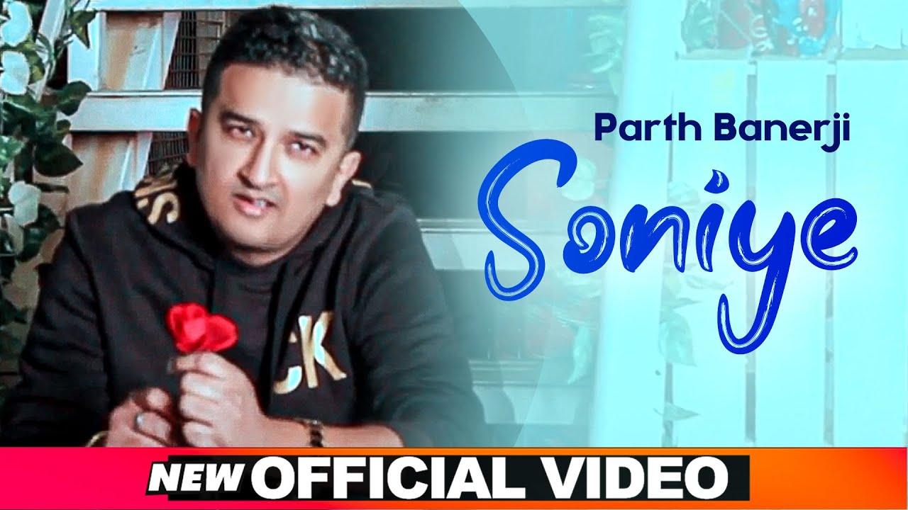 Download Soniye (Official Video) | Parth Banerji |Latest Punjabi Songs 2021 | Speed Punjabi