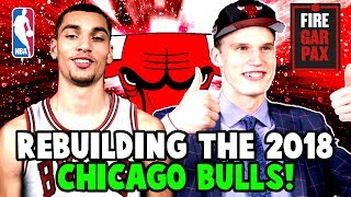 REBUILDING THE 2018 CHICAGO BULLS! LAURI MARKKANEN AND ZACH LAVINE ERA! NBA 2K17 MY LEAGUE