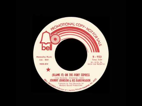 Johnny Johnson & His Bandwagon  Blame It On The Pony Express