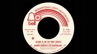 Johnny Johnson & His Bandwagon - (Blame It) On The Pony Express