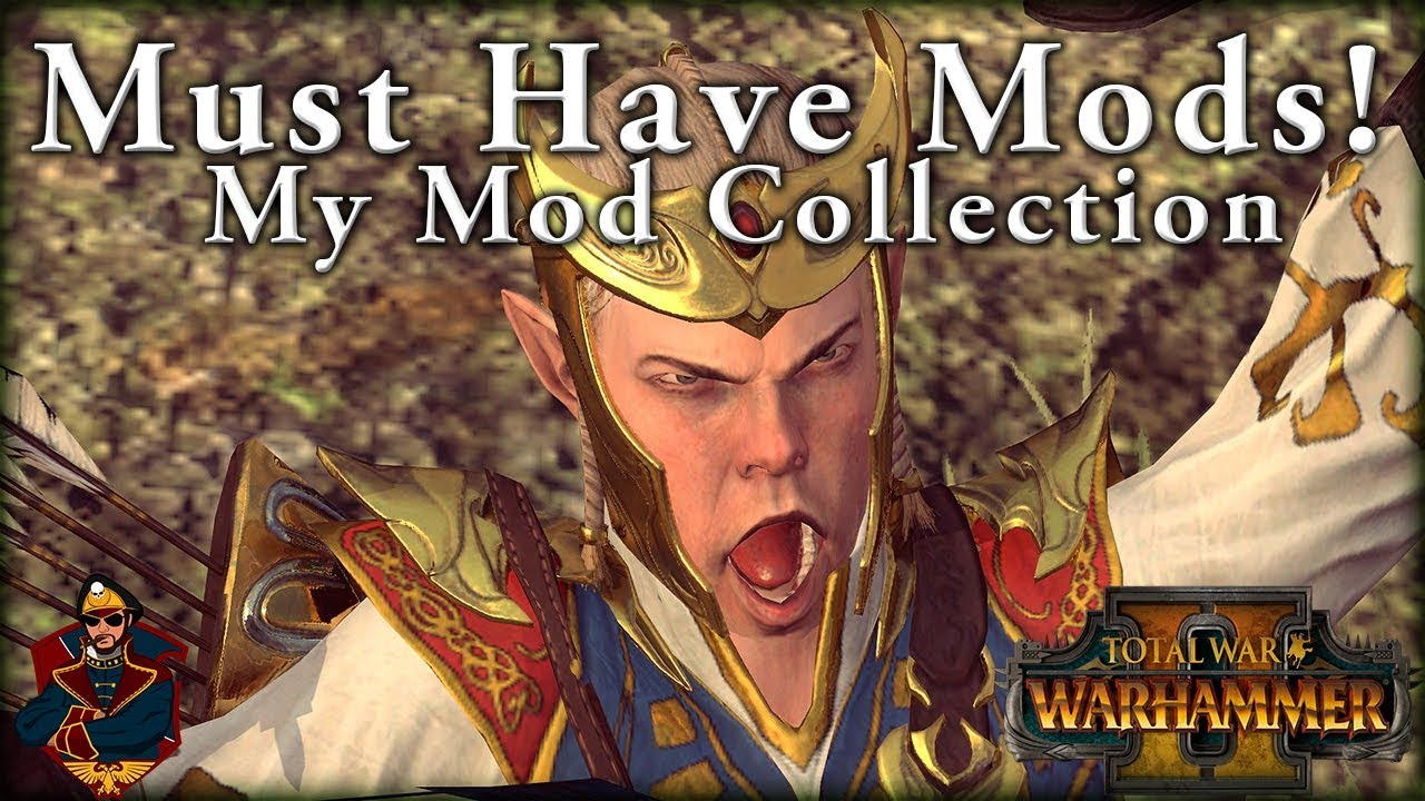 Must Have Mods For Warhammer 2! - My Warhammer 2 Mod Collection!