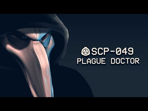 SCP-049 - Plague Doctor : Object Class - Euclid : Sentient SCP : 2018 Rewrite Mp3