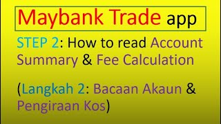 Maybank Trade app: STEP2 After Purchased Stock. How to read Account Summary & Fee Calculation