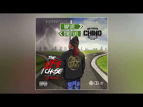 Big Dawg Chino - The Life I Chose (Full Mixtape)