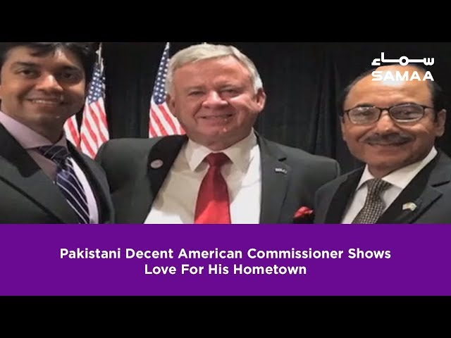 Pakistani Decent American Commissioner Shows Love For His Hometown | SAMAA TV