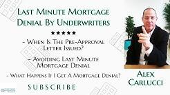 Last Minute Mortgage Denial By Mortgage Underwriters | 2019