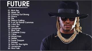 Future Greatest Hits - Top 30 Best Songs Of Future