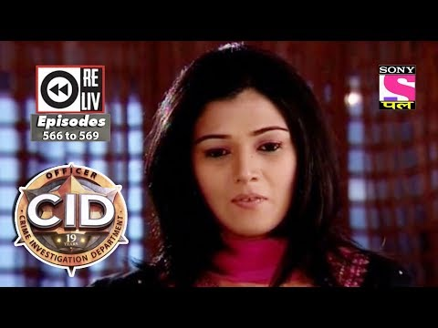 Weekly Reliv - CID - 11th Dec to 15th Dec 2017 - Episode 566 to 569