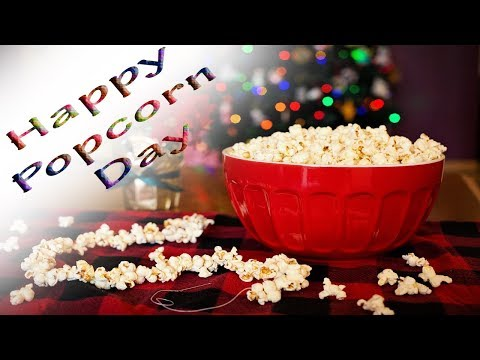 Popcorn Day Smackdown! || Popcorn Day  2018 | History of Popcorn Day || How to Celebrate Popcorn Day