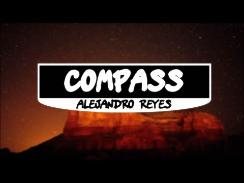 Alejandro Reyes - Compass (Lyrics)