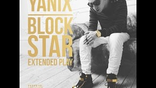 Download Yanix - Block Star EP Mp3 and Videos