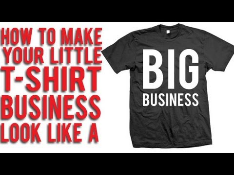How to make your little T-Shirt business look like a BIG BUSINESS